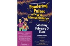 Pondering Pulses with W.A. Schmutzinberry - Musical Adventures Concert